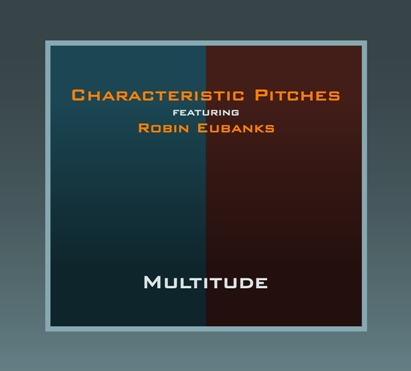 """The Need for Essence"" by Characteristic Pitches feat. Robin Eubanks"